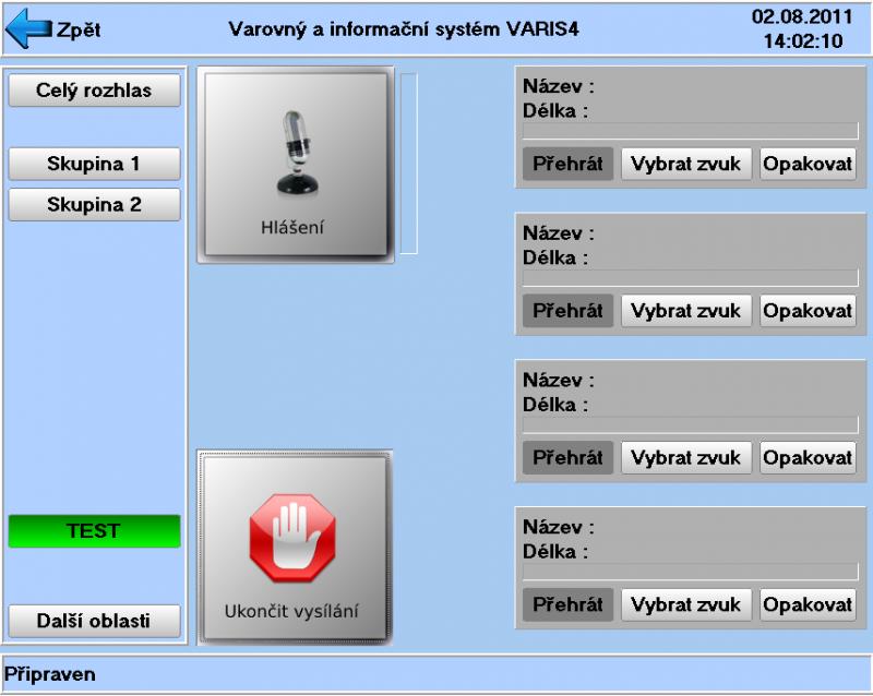 V místě příjmu jsou umístěny bezdrátové hlásiče VARIS 4 9cc94de3322